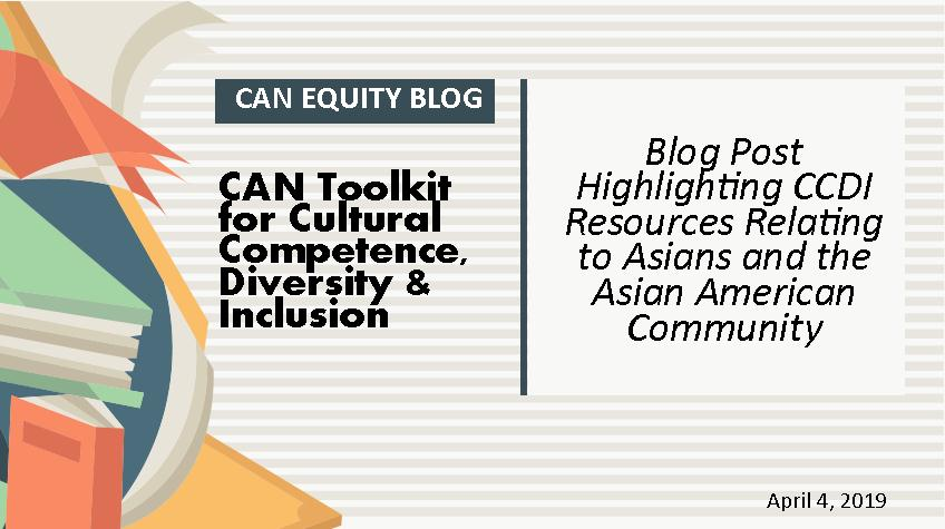 CCDI TOOLKIT HIGHLIGHTS: Resources Relating to Asians & Asian American Community