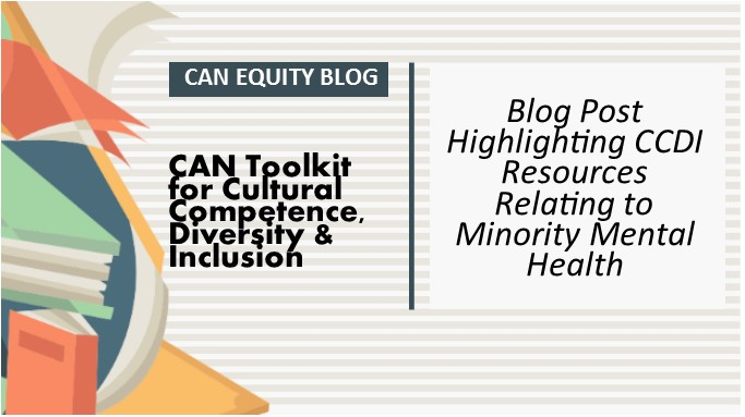 CCDI TOOLKIT HIGHLIGHTS: Resources Relating to Minority Mental Health
