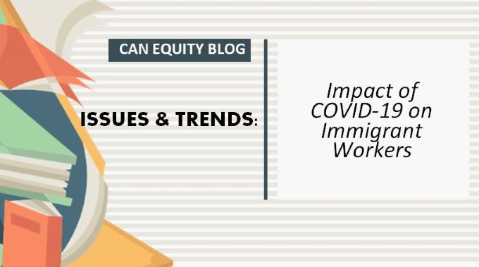 ISSUES & TRENDS: Impact of COVID-19 on Immigrant Workers